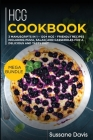 Hcg Cookbook: MEGA BUNDLE - 3 Manuscripts in 1 - 120+ HCG - friendly recipes including pizza, side dishes, and casseroles for a deli Cover Image