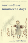 Our Endless Numbered Days: A Novel Cover Image