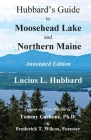 Hubbard's Guide to Moosehead Lake and Northern Maine - Annotated Edition Cover Image