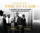 Julian Bond's Time to Teach: A History of the Southern Civil Rights Movement Cover Image