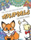 Fun Cute And Stress Relieving Animals Coloring Book: Find Relaxation And Mindfulness By Coloring the Stress Away With Our Beautiful Black and White Zo Cover Image