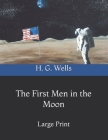 The First Men in the Moon: Large Print Cover Image