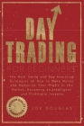 Day Trading For Beginners: The Best Swing and Day Investing Strategies on How to Make Money and Maximize Your Profit in the Market, Becoming an I Cover Image