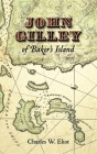 John Gilley of Baker's Island Cover Image