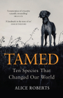 Tamed: Ten Species that Changed our World Cover Image