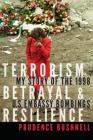 Terrorism, Betrayal, and Resilience: My Story of the 1998 U.S. Embassy Bombings Cover Image