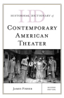 Historical Dictionary of Contemporary American Theater (Historical Dictionaries of Literature and the Arts) Cover Image