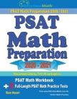 PSAT Math Preparation 2020 - 2021: PSAT Math Workbook + 2 Full-Length PSAT Math Practice Tests Cover Image