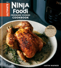 The Ultimate Ninja Foodi Pressure Cooker Cookbook: 125 Recipes to Air Fry, Pressure Cook, Slow Cook, Dehydrate, and Broil for the Multicooker That Crisps Cover Image
