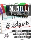Monthly Bill Organizer: paycheck budget planner with income list, Weekly expense log book, Bill Planner, Financial Planning Journal Expense Tr Cover Image