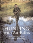 Hunting with Air Rifles: The Complete Guide Cover Image
