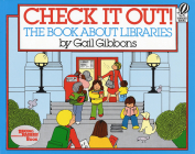 Check It Out!: The Book about Libraries Cover Image