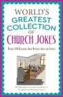 The World's Greatest Collection of Church Jokes: Nearly 500 Hilarious, Good-Natured Jokes and Stories Cover Image