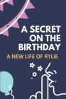 A Secret On The Birthday: A New Life Of Rylie: Fairy Tale Of Rylie Cover Image