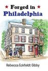 Forged in Philadelphia Cover Image
