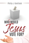 Who Would Jesus Vote For? Cover Image