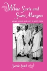 White Saris and Sweet Mangoes: Aging, Gender, and Body in North India Cover Image