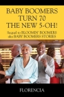 BABY BOOMERS TURN 70 THE NEW 5-OH! Sequel to BLOOMIN' BOOMERS aka BABY BOOMERS STORIES Cover Image