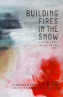 Building Fires in the Snow: A Collection of Alaska LGBTQ Short Fiction and Poetry Cover Image