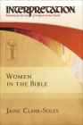Women in the Bible (Interpretation: Resources for the Use of Scripture in the Ch) Cover Image