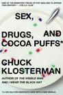 Sex, Drugs, and Cocoa Puffs: A Low Culture Manifesto Cover Image