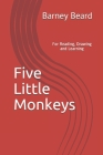 Five Little Monkeys: For Reading, Drawing and Learning Cover Image