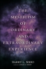 The Mysticism of Ordinary and Extraordinary Experience Cover Image
