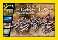 Great Migrations: Whales, Wildebeests, Butterflies, Elephants, and Other Amazing Animals on the Move Cover Image