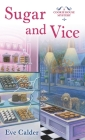 Sugar and Vice: A Cookie House Mystery Cover Image