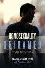 Homosexuality Reframed: Growth Beyond Gay Cover Image