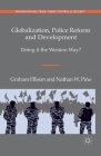 Globalization, Police Reform and Development: Doing It the Western Way? (Transnational Crime) Cover Image