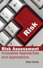 Risk Assessment: Innovative Approaches and Applications Cover Image