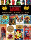 The Full-Color Guide to Marvel Early Bronze Age Collectibles: From 1970 to 1973: Third Eye, Mego, F.O.O.M., and More Cover Image