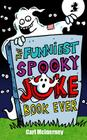 The Funniest Spooky Joke Book Ever Cover Image