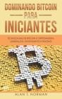 Dominando Bitcoin Para Iniciantes: Tecnologias de Bitcoin e Criptomoeda, Mineração, Investimento e Trading Cover Image