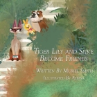 Tiger Lily and Spike Become Friends Cover Image