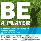 Be a Player: A Breakthrough Approach to Playing Better on the Golf Course Cover Image