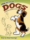 How to Draw Dogs (Dover How to Draw) Cover Image