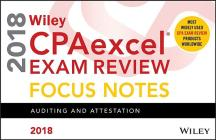 Wiley Cpaexcel Exam Review 2018 Focus Notes: Auditing and Attestation Cover Image
