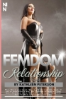 The FemDom Relationship Guide: Ideas To Dominate Your Man Completely ( For Dominant Women ), 2nd Edition Cover Image