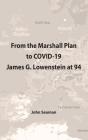 From the Marshall Plan to COVID-19: James G. Lowenstein at 94 Cover Image