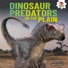 Dinosaur Predators on the Plain (Dinosaurs Rule) Cover Image