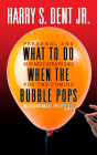What to Do When the Bubble Pops: Personal and Business Strategies for the Coming Economic Winter Cover Image