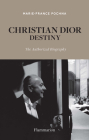Christian Dior: Destiny: The Authorized Biography Cover Image
