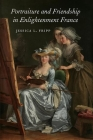 Portraiture and Friendship in Enlightenment France (Studies in Seventeenth- And Eighteenth-Century Art and Cultu) Cover Image