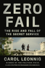 Zero Fail: The Rise and Fall of the Secret Service Cover Image