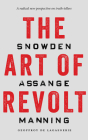 The Art of Revolt: Snowden, Assange, Manning Cover Image