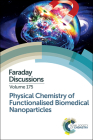 Physical Chemistry of Functionalised Biomedical Nanoparticles: Faraday Discussion 175 Cover Image