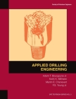 Applied Drilling Engineering: Textbook 2 (Spe Textbook) Cover Image