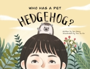 Who Has A Pet Hedgehog? Cover Image
